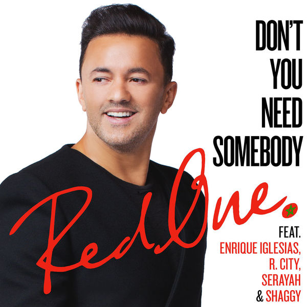 REDONE - DON'T YOU NEED SOMEBODY (FEAT. ENRIQUE IGLESIAS, R